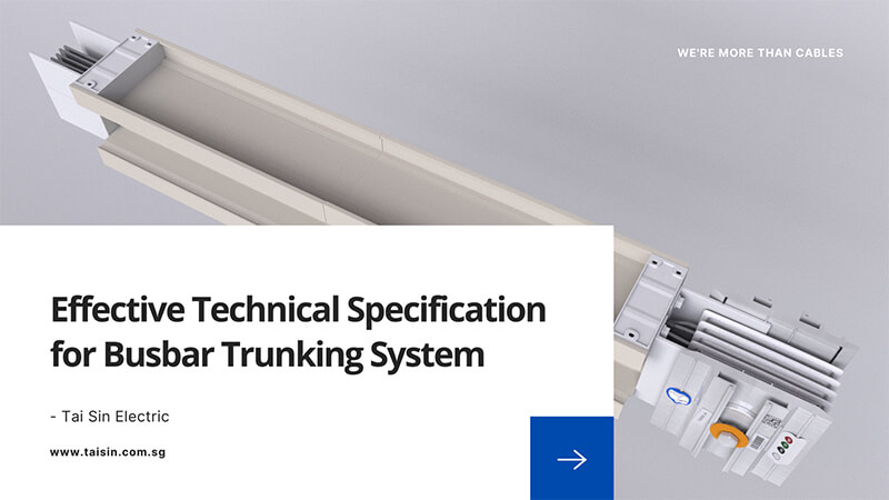 Effective Technical Specification for Busbar Trunking System